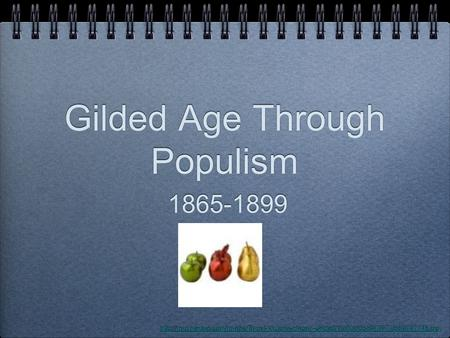Gilded Age Through Populism 1865-1899