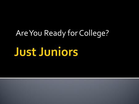 Are You Ready for College?.  What can I do this summer in preparation for college applications?  Narrow your college search, note deadlines and check.