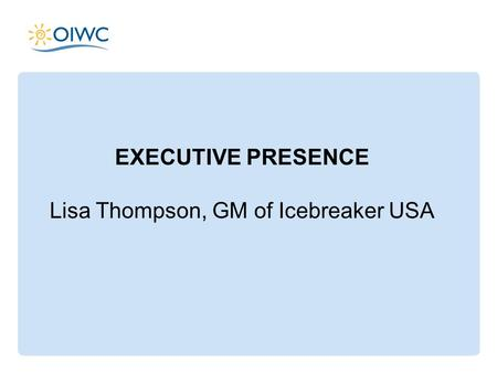 EXECUTIVE PRESENCE Lisa Thompson, GM of Icebreaker USA.