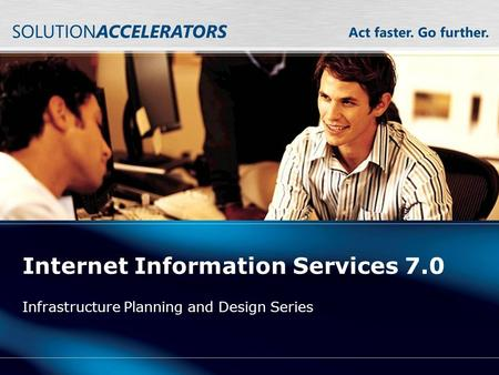 Internet Information Services 7.0 Infrastructure Planning and Design Series.