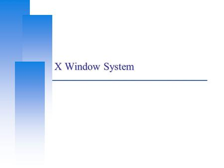 X Window System. Computer Center, CS, NCTU 2 Outline  X Window System Introduction Architecture X11 Implemetation The Window Manager  Steps of exercise.