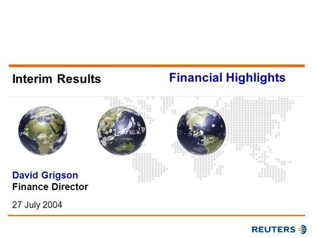 Interim Results David Grigson Finance Director 27 July 2004 Financial Highlights.