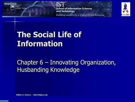 William H. Bowers – The Social Life of Information Chapter 6 – Innovating Organization, Husbanding Knowledge.