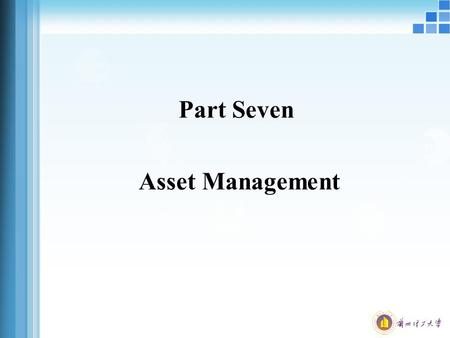 Part Seven Asset Management. Learning Objectives Understand how firms manage cash Understand how to accelerate collections and manage disbursements Understand.
