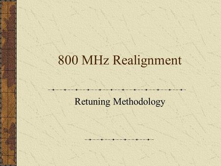 800 MHz Realignment Retuning Methodology. Proposed FCC 800 MHz Realignment Plan (Non-Border Areas) 8 866 821 800 MHz 806 817 Cellular A & B Band 700 MHz.