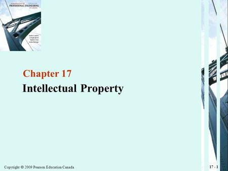 Copyright  2009 Pearson Education Canada 17 - 1 Chapter 17 Intellectual Property.