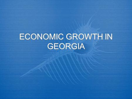 ECONOMIC GROWTH IN GEORGIA. FARMING PRODUCTION Problem:  People had to farm everything by hand.  Farmers used a handheld scythe Problem:  People had.