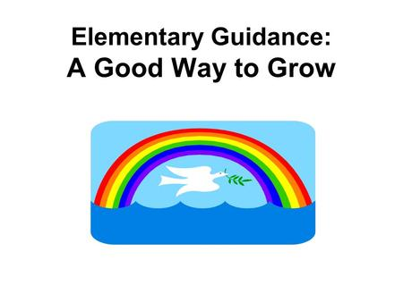 Elementary Guidance: A Good Way to Grow. What Is Guidance Class? Students in 1 st -5 th grade in the Chippewa Falls Elementary Schools participate in.