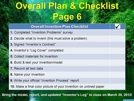 "Overall Plan & Checklist Page 6 Overall Invention Plan Checklist 1. Completed ""Invention Problems"" survey 2. Decide what to invent (this must solve a problem)"