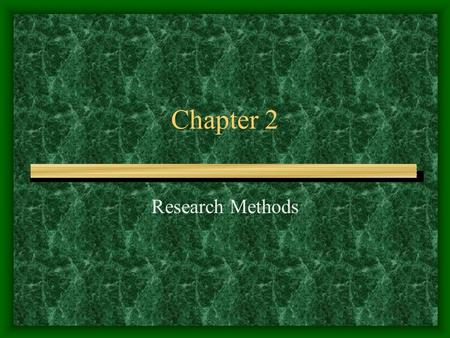 Chapter 2 Research Methods. Basic Research Designs.