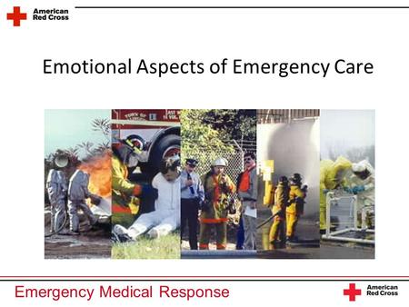 Emergency Medical Response Emotional Aspects of Emergency Care.