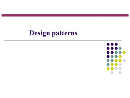 Design patterns. What is a design pattern? Christopher Alexander: «The pattern describes a problem which again and again occurs in the work, as well as.