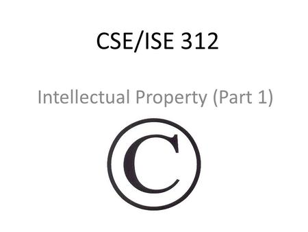 CSE/ISE 312 Intellectual Property (Part 1). Outline Principles, Laws, and Cases Reponses to Copyright Infringement Search Engines and Online Libraries.