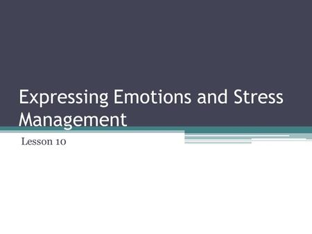 Expressing Emotions and Stress Management