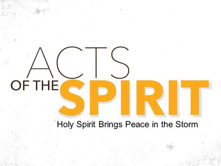 Holy Spirit Brings Peace in the Storm. Stephen Is Opposed Acts 6:8–10 8 And Stephen, full of grace and power, was doing great wonders and signs among.