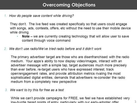 Overcoming Objections 1.How do people save content while driving? They don't. The live feed was created specifically so that users could engage with songs,