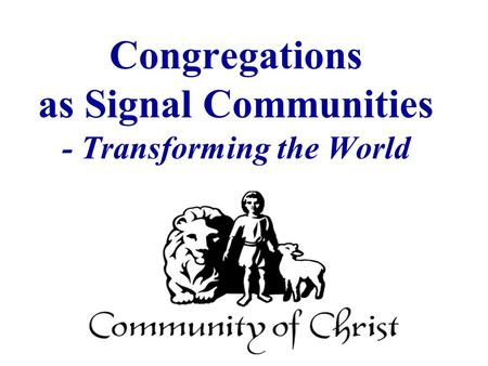 Congregations as Signal Communities - Transforming the World.