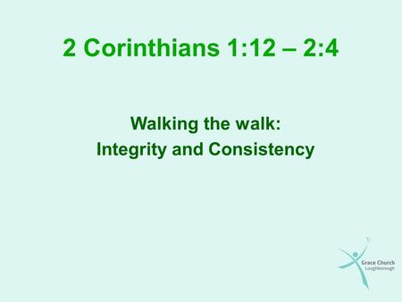Walking the walk: Integrity and Consistency