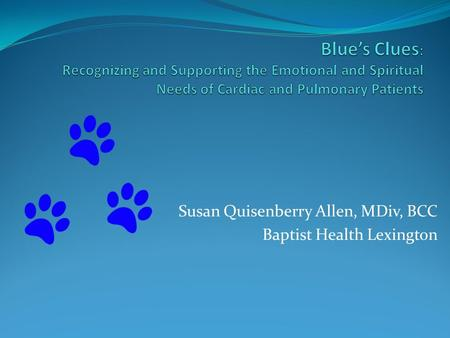 Susan Quisenberry Allen, MDiv, BCC Baptist Health Lexington.