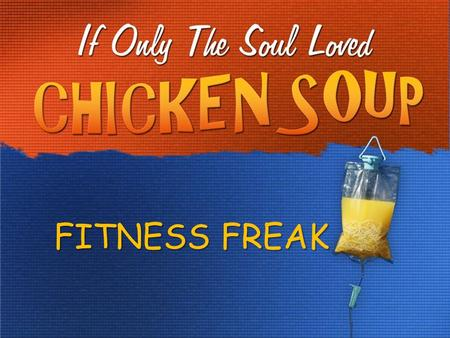 FITNESS FREAK. SUMMARY We are soul -sickWe are soul -sick What I don't understand about myself is that I decide one way, but then I act another, doing.