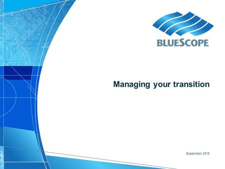 Managing your transition September 2015. Managing your transition.