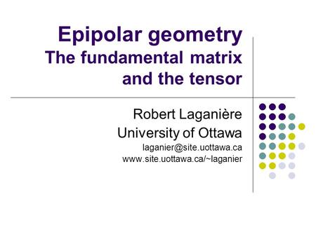 Epipolar geometry The fundamental matrix and the tensor