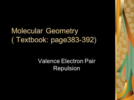 Molecular Geometry ( Textbook: page )