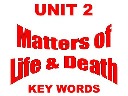 UNIT 2 KEY WORDS. Paranormal Unexplained things that are thought to have had spiritual causes such as ghosts or mediums.