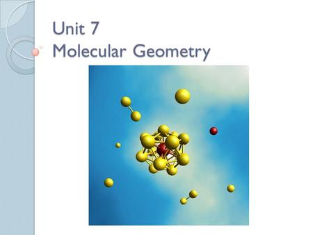 Unit 7 Molecular Geometry Essential Question What is a Lewis structure and what does it tell us?