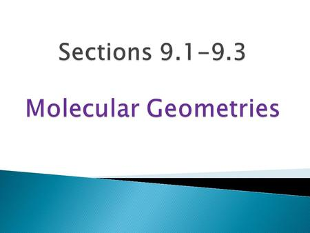 Sections Molecular Geometries