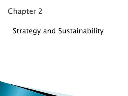 Strategy and Sustainability. 1. Compare how operations and supply chain strategy relates to marketing and finance. 2. Understand the competitive dimensions.