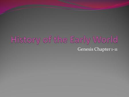 Genesis Chapter 1-11. 1. Genesis means 'beginning' or 'origin'
