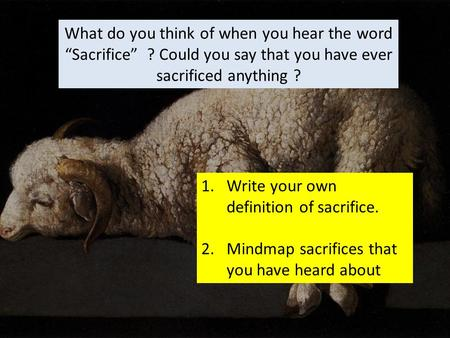 "What do you think of when you hear the word ""Sacrifice"""