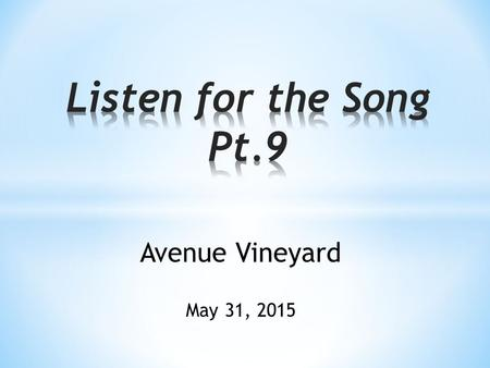 Avenue Vineyard May 31, 2015. Ephesians 4:17-24 17 So I tell you this, and insist on it in the Lord. You must no longer behave like the Gentiles, foolish-minded.