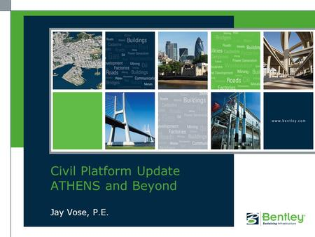 Jay Vose, P.E. Civil Platform Update ATHENS and Beyond.