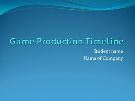 Student name Name of Company. Game Production Timeline Inspiration (1 month) Results in game treatment/concept paper Conceptualisation (3-5 months) Results.
