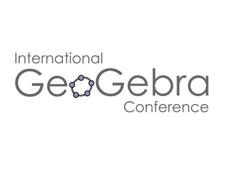 GeoGebra. Supporting Institutions Johannes Kepler University Linz Mathematics Education RISCMathematics EducationRISC Austrian Ministry of Education Dr.