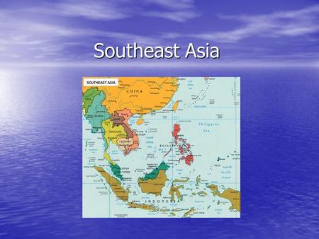 Southeast Asia. Southeast Asia is usually associated with a tropical wet climate. Southeast Asia is considered a cultural crossroad. A variety of religions.