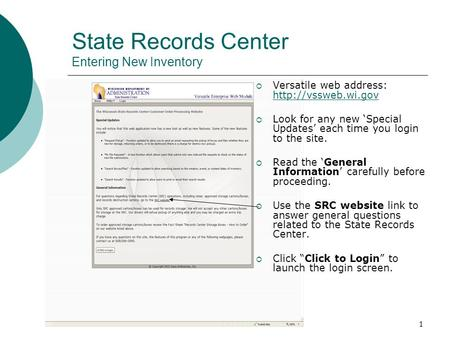 1 State Records Center Entering New Inventory  Versatile web address:    Look for any new 'Special Updates' each.