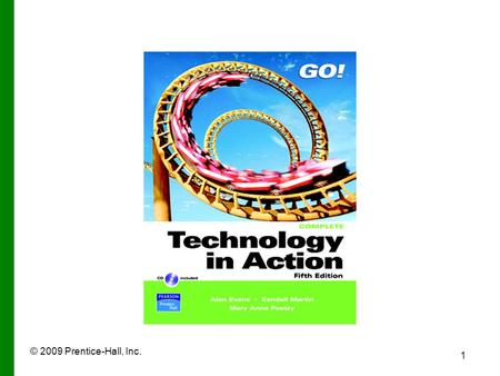 © 2009 Prentice-Hall, Inc. 1. 2 Technology in Action Chapter 10 Behind the Scenes: Software Programming.
