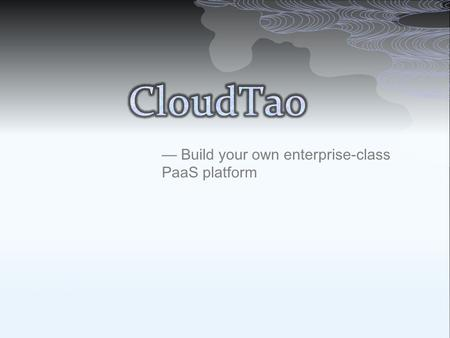 — Build your own enterprise-class PaaS platform. Master Cloudset Cloudset1 Cloudset Resource Pool cloud Dedicated resource can be assigned to a cloudset.