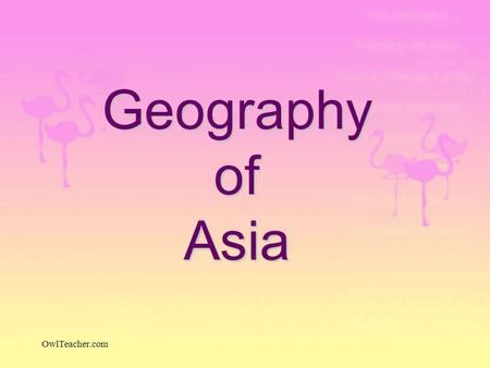 Geography of Asia OwlTeacher.com.