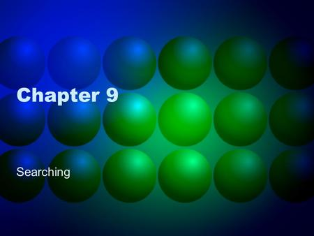 Chapter 9 Searching. Search Given: Distinct keys k 1, k 2, …, k n and collection T of n records of the form (k 1, I 1 ), (k 2, I 2 ), …, (k n, I n ) where.