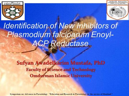 "Identification of New Inhibitors of Plasmodium falciparum Enoyl- ACP Reductase Symposium on: Advances in Parasitology ""Education and Research in Parasitology."