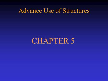 Advance Use of Structures CHAPTER 5. C.10 1 Using Structures with Functions » A function can return only one value back. » Some of the processes may yield.