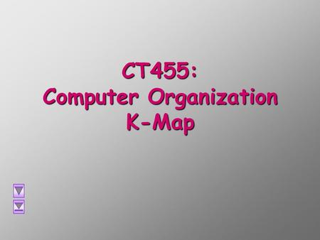 CT455: Computer Organization K-Map