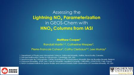 Assessing the Lightning NO x Parameterization in GEOS-Chem with HNO 3 Columns from IASI Matthew Cooper 1 Randall Martin 1,2, Catherine Wespes 3, Pierre-Francois.