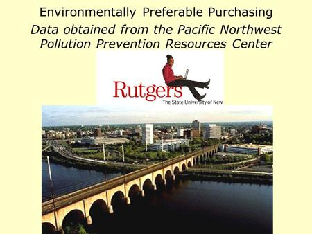 Environmentally Preferable Purchasing Data obtained from the Pacific Northwest Pollution Prevention Resources Center.