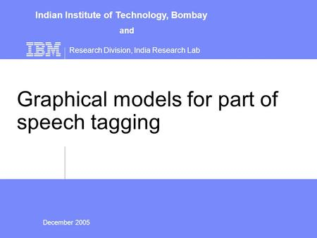 Graphical models for part of speech tagging