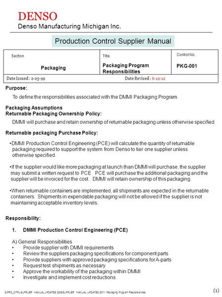 DENSO Denso Manufacturing Michigan Inc. Production Control Supplier Manual Section Packaging Title Packaging Program Responsibilities Control No. PKG-001.